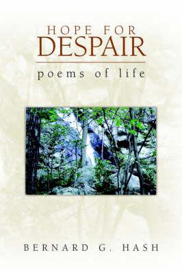 Hope for Despair by Bernard G. Hash