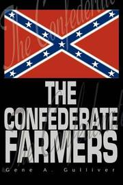 The Confederate Farmers by Gene A. Gulliver