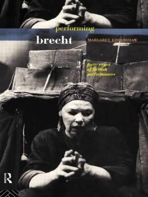 Performing Brecht by Margaret Eddershaw