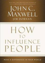 How to Influence People by John C. Maxwell