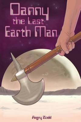 Danny the Last Earth Man by Angry Zodd image