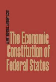 The Economic Constitution of Federal States by Albert Breton