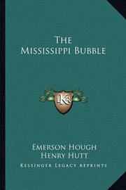 The Mississippi Bubble by Emerson Hough