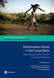 Deforestation Trends in the Congo Basin by Carole Megevand