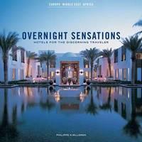 Overnight Sensations: Europe, Middle East, Africa: Hotels for the Discerning Traveler by Phillipe Kjellgren image