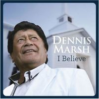 I Believe by Dennis Marsh