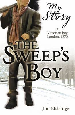 The Sweep's Boy (My Story) by Jim Eldridge image