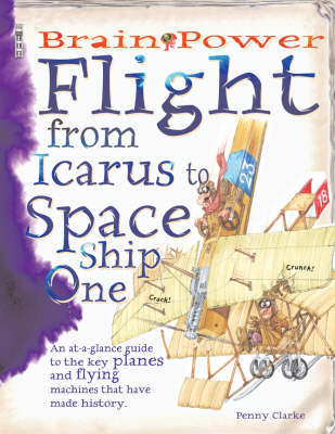 Flight: From Icarus to Space Ship One by Penny Clarke