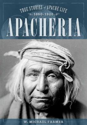 Apacheria by W. Michael Farmer image