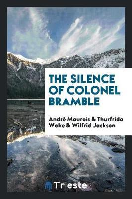 The Silence of Colonel Bramble by Andre Maurois image