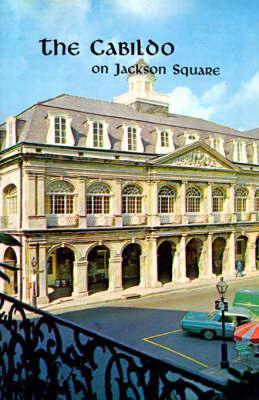 Cabildo on Jackson Square, The by Samuel Wilson image