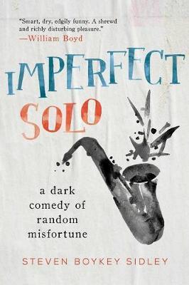Imperfect Solo by Steven Boykey Sidley
