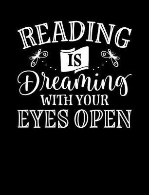 Reading Is Dreaming with Your Eyes Open by Reader Inspiration Press