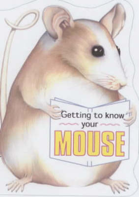 Getting to Know Your Mouse by Gill Page image