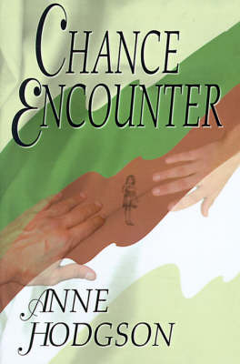 Chance Encounter by Anne Hodgson image
