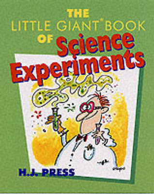 The Little Giant Book of Science Experiments by H.J. Press image