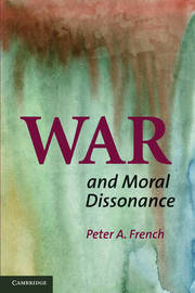 War and Moral Dissonance by Peter A French