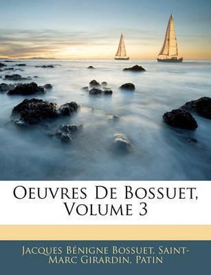 Oeuvres de Bossuet, Volume 3 by Jacques Bnigne Bossuet