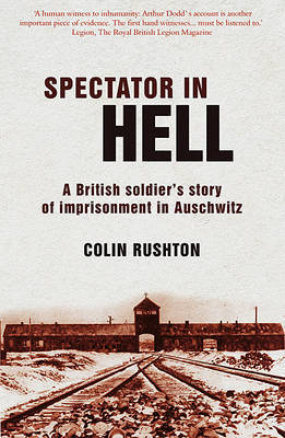 A Spectator in Hell: A British Soldier's Story of Imprisonment in Auschwitz by Colin Rushton image