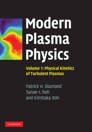 Modern Plasma Physics: Volume 1 by Patrick H. Diamond