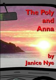 The Poly and Anna by Janice Nye