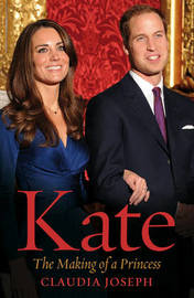 Kate: The Making of a Princess by Claudia Joseph image