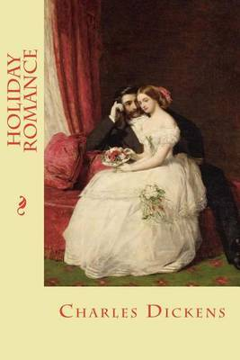 Holiday Romance by Charles Dickens