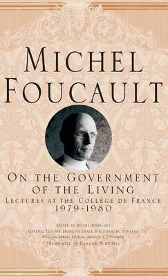 On The Government of the Living by Michel Foucault