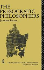 The Presocratic Philosophers by Jonathan Barnes