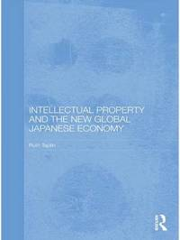 Intellectual Property and the New Global Japanese Economy by Ruth Taplin image