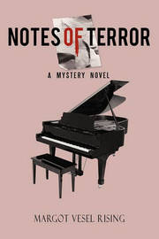 Notes of Terror: A Mystery Novel by Margot Vesel Rising