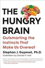 The Hungry Brain by Stephan Guyenet