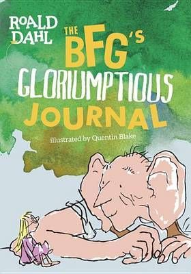 The Bfg's Gloriumptious Journal by Roald Dahl image