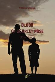 BLOOD OF SCARLET ROSE by Vittorio Graziosi