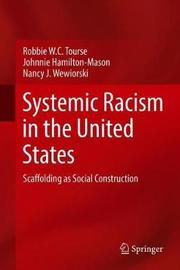 Systemic Racism in the United States by Robbie W.C. Tourse