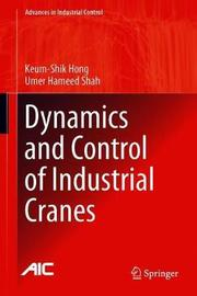 Dynamics and Control of Industrial Cranes by Keum-Shik Hong