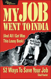 My Job Went to India: 52 Ways to Save Your Job by C Fowler image