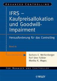 IFRS - Kaufpreisallokation Und Goodwill-impairment: Herausforderung Fur Das Controlling by Barbara E. Weibetaenberger image