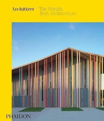 Architizer: The World's Best Architecture by Architizer