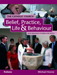 GCSE Religious Studies: Catholic Church: Belief, Practice, Life & Behaviour Student Book OCR/A by Michael Keene image