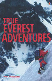 True Everest Adventure Stories by Paul Dowswell