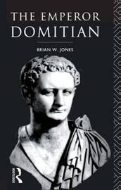 The Emperor Domitian by Brian W. Jones image