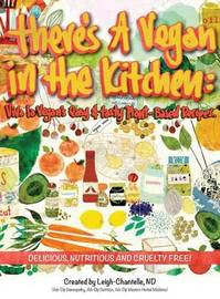 There's a Vegan in the Kitchen by Leigh-Chantelle