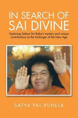 In Search of Sai Divine by Satya Pal Ruhela