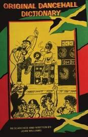 Original Dancehall Dictionary by Joan E Williams