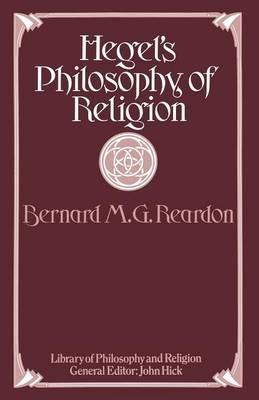 Hegel's Philosophy of Religion by Bernard M.G. Reardon