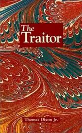 Traitor, The by Thomas Dixon