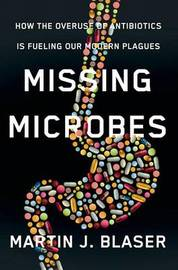Missing Microbes by Martin J. Blaser