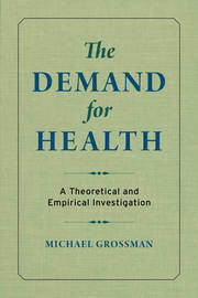 The Demand for Health by Michael Grossman
