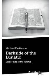 Darkside of the Lunatic by Michael Parkinson